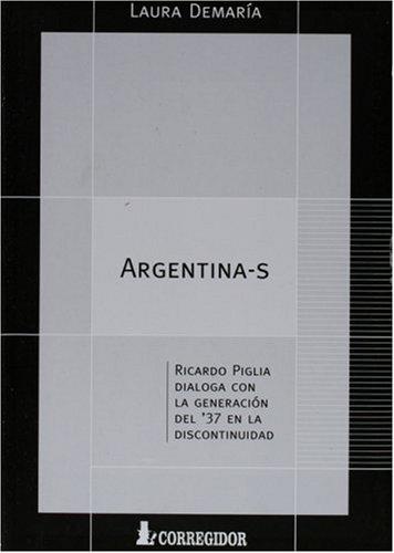 9789500511773: Argentina: Ricardo Piglia Dialoga Con La Generacion del 37 (Spanish Edition)