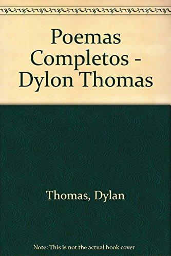 Poemas Completos - Dylon Thomas (Spanish Edition): Thomas, Dylan