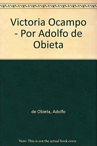Victoria Ocampo - Por Adolfo de Obieta: de Obieta, Adolfo;