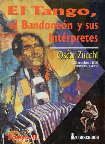 9789500513814: El Tango, El Bandoneon y Sus Interpretes. Tomo 2 (Spanish Edition)