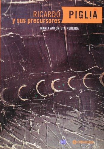 9789500514125: Ricardo Piglia y Sus Precursores (Spanish Edition)