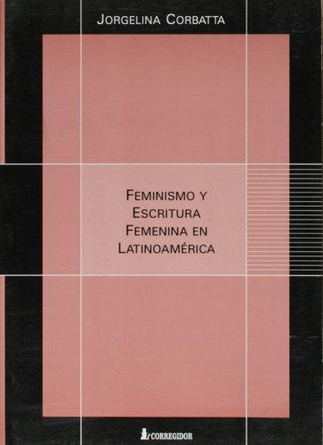 9789500514484: Feminismo Y Escritura Femenina En Latinoamerica (Spanish Edition)