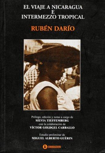 El Viaje A Nicaragua E Intermezzo Tropical: Ruben Dario