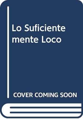 9789500515207: Lo Suficientemente Loco (Spanish Edition)