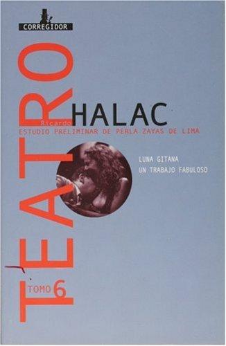 9789500515726: Teatro 6 Luna Gitana. Un Trabajo Fabuloso (Coleccion Dramaturgos Argentinos Contemporaneos) (Spanish Edition)