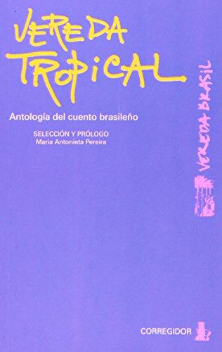9789500515894: Vereda Tropical - Antologia del Cuento Brasileno