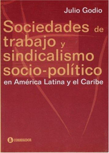 9789500516075: Sociedades de Trabajo y Sindicalismo En America Latina (Spanish Edition)