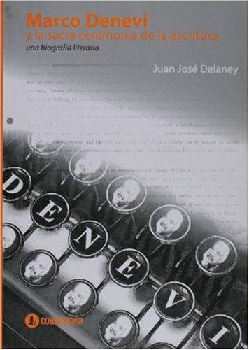 Marco denevi y La Sacra Ceremonia de: Delaney, Juan Jose
