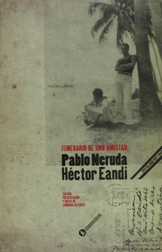 9789500517430: Itinerario de Una Amistad (Pablo Neruda y Hector Eandi) (Spanish Edition)