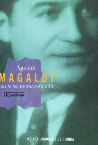 9789500518116: AGUSTIN MAGALDI. SU ALMA HECHA CANCION
