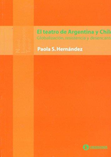 El teatro de Argentina y Chile. Globalizacion,: Hernandez, Paola