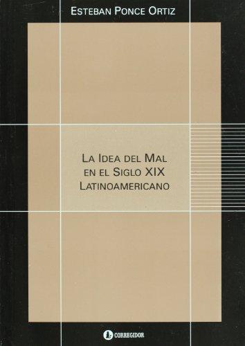9789500518536: La idea del mal en el siglo XIX latinoamericano (Spanish Edition)