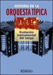9789500519069: HISTORIA DE LAS ORQUESTAS TIPICAS (Spanish Edition)