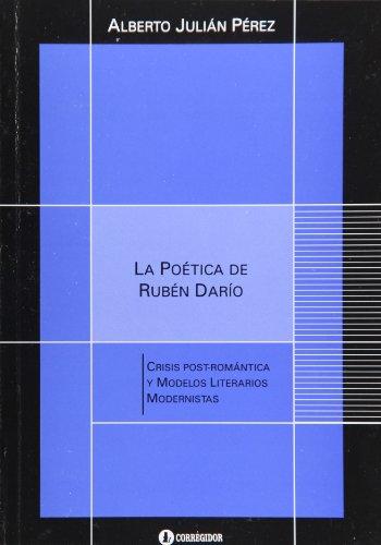 9789500519465: La poetica de Ruben Dario. Crisis postromantica y modelos literarios modernistas (Spanish Edition)