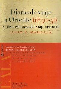 Diario de viaje a Oriente, 1850-51, y otras cronicas del viaje oriental: MANSILLA, LUCIO V.