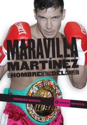 9789500520379: Maravilla Martinez. El hombre detras del campeon