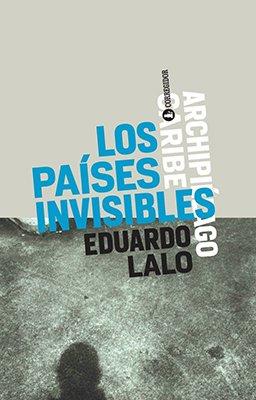 LOS PAISES INVISIBLES: Lalo, Eduardo