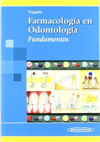 Farmacologia En Odontologia: Fundamentos (Spanish Edition): Tripathi, K. D.