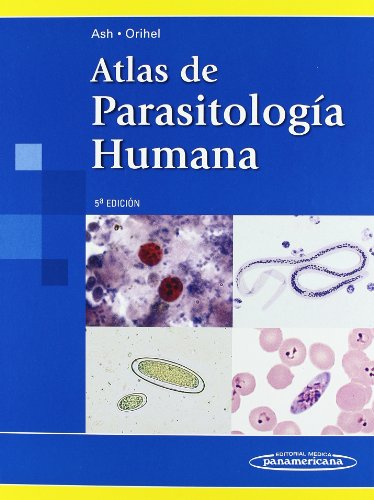 Atlas de parasitologia humana / Atlas of: Lawrence R. Ash,
