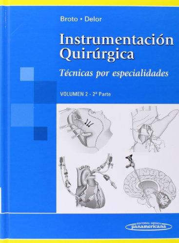 9789500602372: Instrumentación Quirúrgica: Volumen 2. 2ª parte. Técnicas por especialidades