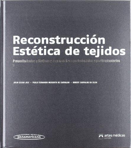 Reconstruccion estetica de tejidos / Aesthetic Reconstruction: Joly, Julio Cesar/