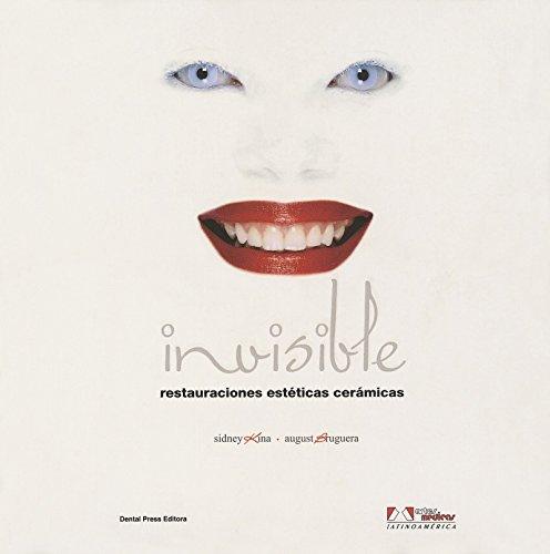 Invisible: Restauraciones estéticas cerámicas (Spanish Edition): Kina, Sidney; Bruguera,