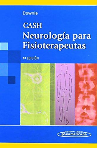 Neurología para Fisioterapeutas. [Nov 02, 1989] Downie,: CASH