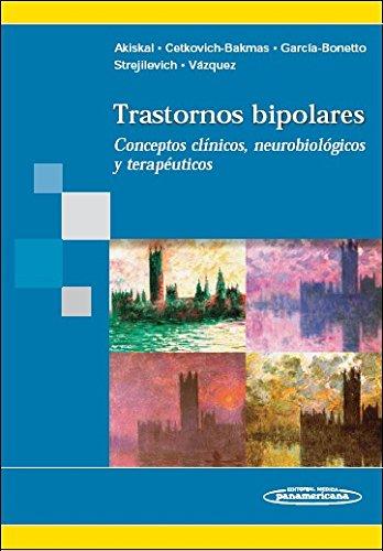 TRASTORNOS BIPOLARES. Conceptos clínicos, neurobiológicos y terapéuticos: ...