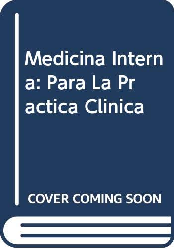 Medicina Interna: Para La Practica Clinica (Spanish Edition) (9500609266) by Hurst