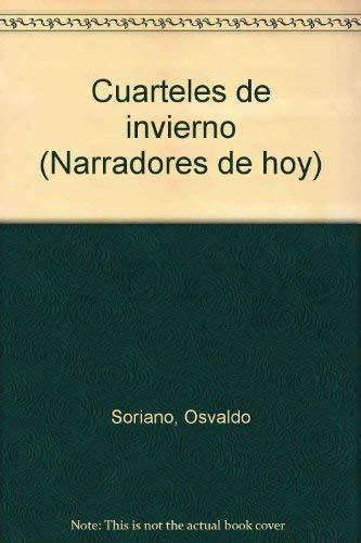 9789500610063: Cuarteles de invierno (Narradores de hoy) (Spanish Edition)