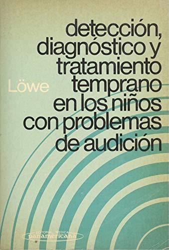 Detección, diagnóstico y tratamiento temprano en los: Löwe