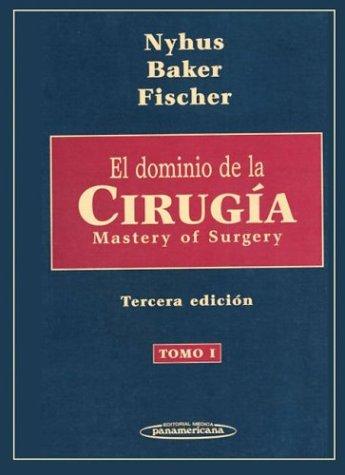 9789500615204: El Dominio de la Cirugia, Tomo 1 (Spanish Edition)