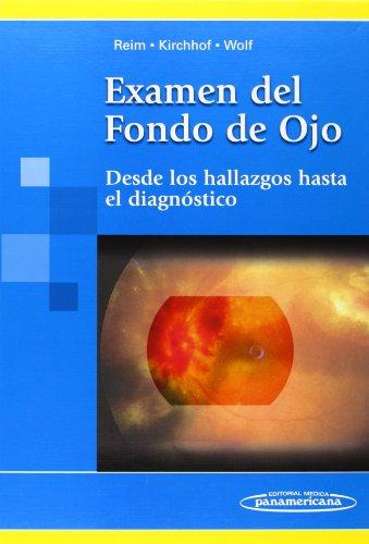 9789500618083: Examen del Fondo de Ojo. Desde los hallazgos hasta el diagnóstico