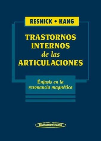 Trastornos Internos de Las Articulaciones (Spanish Edition) (9500618648) by Resnick