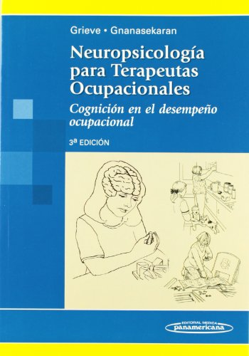 Neuropsicologia para terapeutas ocupacionales/ Neuropsychology for occupational therapists: ...