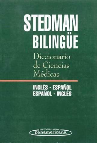 9789500620062: Stedman's Medical Dictionary, English to Spanish and Spanish to English: Diccionario de Ciencias Medicas Stedman Bilingue, Espanol y Ingles y Ingles y Espanol