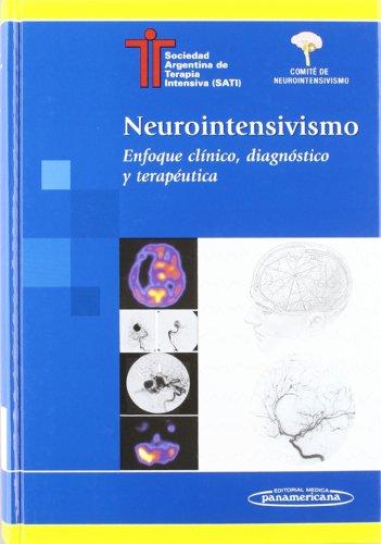 9789500620581: Neurointensivismo / Neuro-Intensive: Enfoque Clinico, Diagnostico Y Terapeutica / Clinical Approach, Diagnostic and Therapeutic (Spanish Edition)