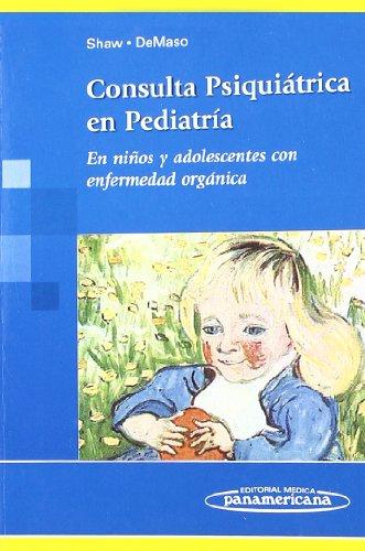 9789500682428: Consulta psiquiatrica en pediatria / Clinical Manual of Pediatric. Psychosomatic Medicine: En ninos y adolescentes con enfermedad organica / Mental ... Children and Adolescents (Spanish Edition)