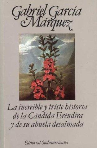 9789500700924: LA Increible Y Triste Historia De LA Candida Erendira Y De Su Abuela Desalmada