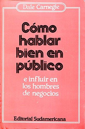 9789500701556: Como hablar bien en publico / How to Speak Well in Public (Autoayuda)
