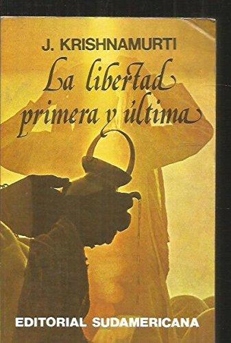La Libertad Primera y Ultima (Spanish Edition): Krishnamurti, Jiddu