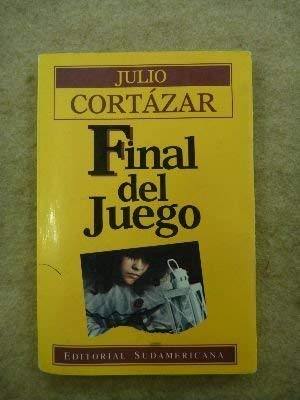 Final de Juego (Spanish Edition): Julio Cortazar