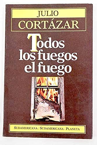 9789500702027: Todos los Fuegos, el Fuego (Spanish Edition)