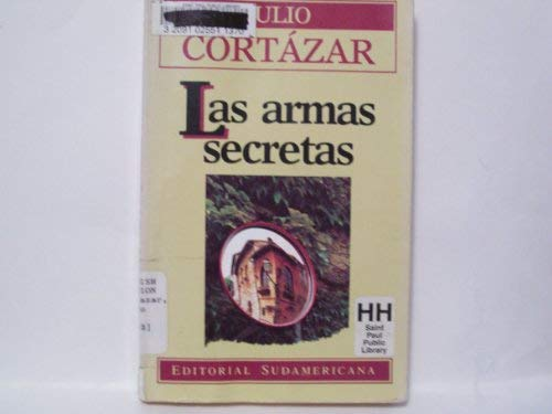 Las Armas Secretas (Spanish Edition): Cortazar, Julio