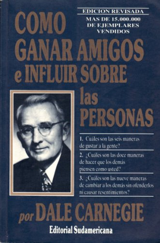 9789500702959: Como Ganar Amigos E Influir Sobre Las Personas/ How to Win Friends and Influence People (Autoayuda / Self-Help)
