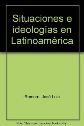 Situaciones e ideologias en Latinoamerica (Spanish Edition): Romero, Jose Luis