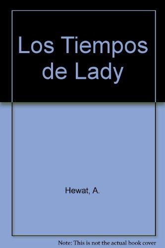 Los Tiempos de Lady (Spanish Edition): Hewat, A.