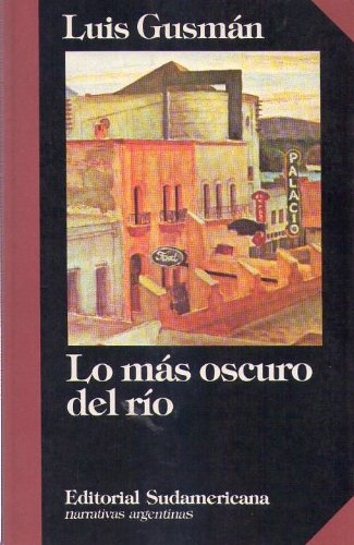 9789500706032: Lo Mas Oscuro del Rio (Coleccion Narrativas Argentinas) (Spanish Edition)