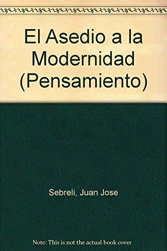 9789500707114: El asedio a la modernidad / The Siege of Modernity (Pensamiento) (Spanish Edition)