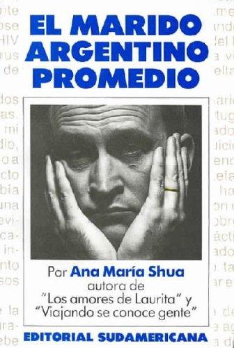 El marido argentino promedio: Shua, Ana Maria